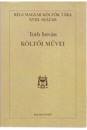 Toth István költői művei - Orlovszky Géza - Régikönyvek