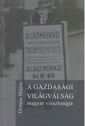 A gazdasági világválság magyar visszhangja - Ormos Mária - Régikönyvek