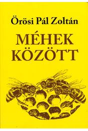 Méhek között - Örösi Pál Zoltán - Régikönyvek