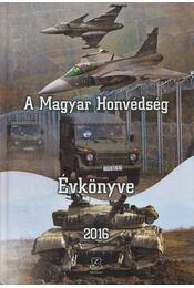 A Magyar Honvédség Évkönyve 2016 - Orosz Zoltán - Régikönyvek
