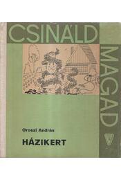 Házikert - Oroszi András - Régikönyvek
