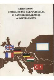 Oroszország külpolitikája II. Sándor korában és a közvélemény - Czövek István - Régikönyvek