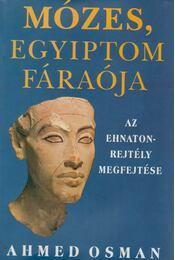 Mózes, Egyiptom fáraója - Osman, Ahmed - Régikönyvek
