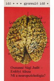 Mi a neuropszichológia? - Osmanné Sági Judit, Erdélyi Alisza - Régikönyvek