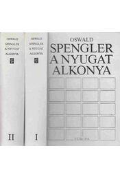A nyugat alkonya I-II. - Oswald Spengler - Régikönyvek