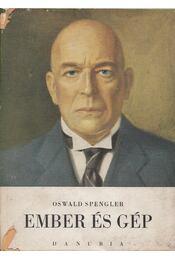 Ember és gép - Oswald Spengler - Régikönyvek