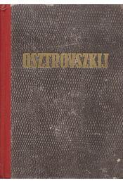 Osztrovszkij drámái - Osztrovszkij, Alekszandr Nyikolajevics - Régikönyvek