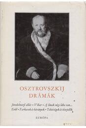 Osztrovszkij Drámák - Osztrovszkij, Alekszandr Nyikolajevics - Régikönyvek