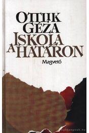 Iskola a határon - Ottlik Géza - Régikönyvek