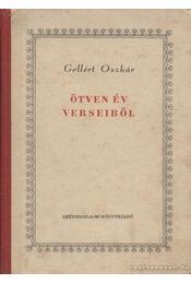 Ötven év verseiből - Gellért Oszkár - Régikönyvek