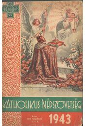 A Katholikus Népszövetség naptára 1943-ik évre - Ötvös Lajos Dr. - Régikönyvek