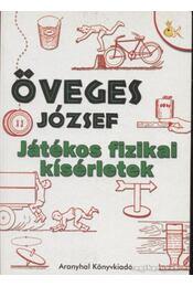 Játékos fizikai kísérletek - Öveges József - Régikönyvek