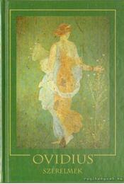 Szerelmek - Ovidius Naso, Publius - Régikönyvek