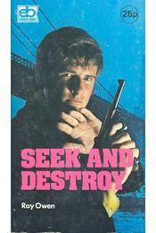 Seek and Destroy - OWEN, RAY - Régikönyvek