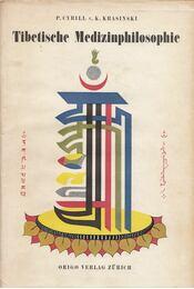 Die Tibetische Medizinphilosophie - P. Cyrill von Korvin-Krasinski - Régikönyvek