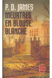 Meurtres en blouse blanche - P. D. James - Régikönyvek