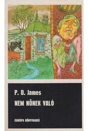 Nem nőnek való - P. D. James - Régikönyvek