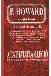 A láthatatlan légió és más légiós történetek - P. Howard, Gibson Lavery, Rejtő Jenő - Régikönyvek