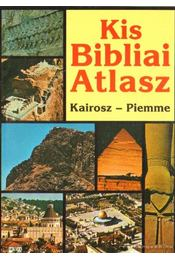 Kis bibliai atlasz - Pacomio, Luciano (szerk.), VANETTI, PIETRO - Régikönyvek