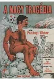 A nagy tragédia - Padányi Viktor - Régikönyvek