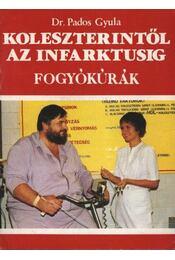 Koleszterintől az infarktusig - Pados Gyula dr. - Régikönyvek