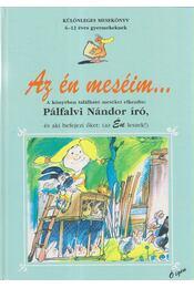 Az én meséim - Pálfalvi Nándor - Régikönyvek
