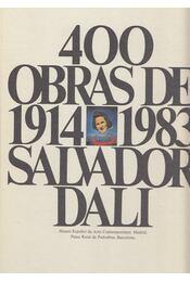 400 Obras de Salvador Dali de 1914 a 1983 - Paloma Esteban, María José Salazar, Ana Beristain, Descharnes, Robert - Régikönyvek