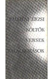 Költők, versek, találkozások - Palotai Erzsi - Régikönyvek