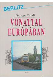 Vonattal Európában - Pandi, George - Régikönyvek