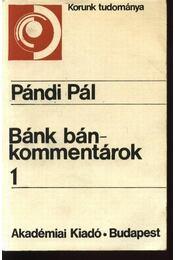 Bánk bán-kommentárok 1-2 - Pándi Pál - Régikönyvek