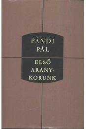 Első aranykorunk - Pándi Pál - Régikönyvek