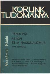 Petőfi és a nacionalizmus - Pándi Pál - Régikönyvek