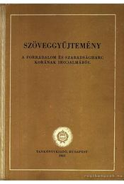 Szöveggyűjtemény a Forradalom és Szabadságharc korának irodalmából - Pándi Pál - Régikönyvek