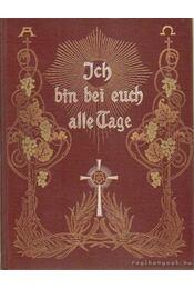 Ich bin bei euch alle Tage - Ein christliches Lebensbuch in Bild und Lied - Pank, Oskar - Régikönyvek