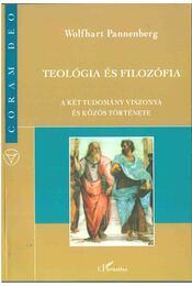 Teológia és filozófia - Pannenberg, Wolfhart - Régikönyvek