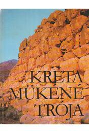 Kréta - Mükéné - Trója - Panyik István, Sellei Sarolta - Régikönyvek