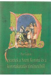 Fejezetek a Szent Korona és a koronakutatás történetéből - Pap Gábor - Régikönyvek