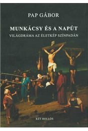 Munkácsy és a napút - Pap Gábor - Régikönyvek