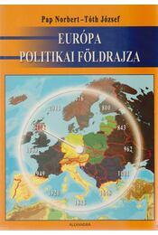 Európa politikai földrajza - Pap Norbert, Tóth József - Régikönyvek