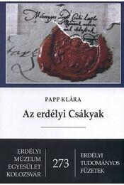 Az erdélyi Csákyak - Papp Klára - Régikönyvek