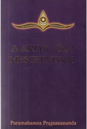 A Kriya Jóga - Mestervonal (dedikált) - Paramahamsa Prajnanananda - Régikönyvek