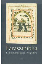 Parasztbiblia - Lammel Annamária, Nagy Ilona - Régikönyvek