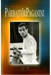 Párbajtőr Paganini: Kulcsár Győző (dedikált) - Kő András - Régikönyvek