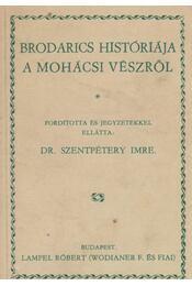 Brodarics históriája a mohácsi vészről - Paréj Lajos (szerk.) - Régikönyvek