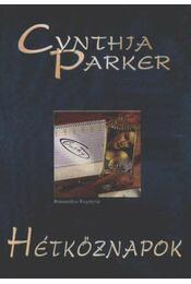 Hétköznapok - Cynthia Parker - Régikönyvek