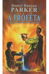 A próféta - Parker, Daniel Duncan - Régikönyvek