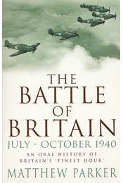 The Battle of Britain - July-October 1940 - PARKER, MATTHEW - Régikönyvek