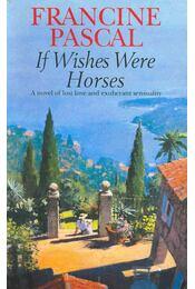 If Wishes Were Horses - Pascal, Francine - Régikönyvek