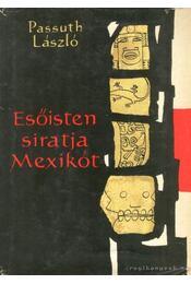 Esőisten siratja Mexikót - Passuth László - Régikönyvek