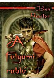 A folyami rabló - Pastor, Ben - Régikönyvek